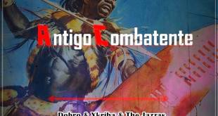 Dobro, Xkriba & The jazzas - Antigo Combatente