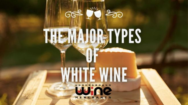 The Major Types of White Wine