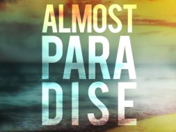 REVIEW: Tropical Action Extravaganza explodes in 'Almost Paradise'