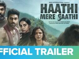 The Trailer Of Rana Daggubati & Pulkit Samrat's 'Haathi Mere Saathi' Looks Promising