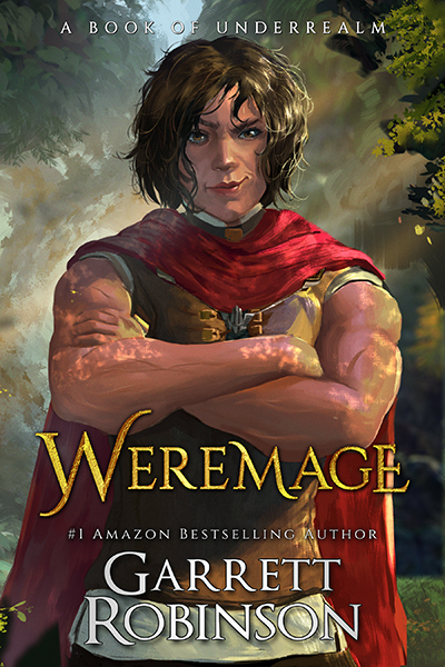 Weremage, by #1 Amazon Bestselling author Garrett Robinson
