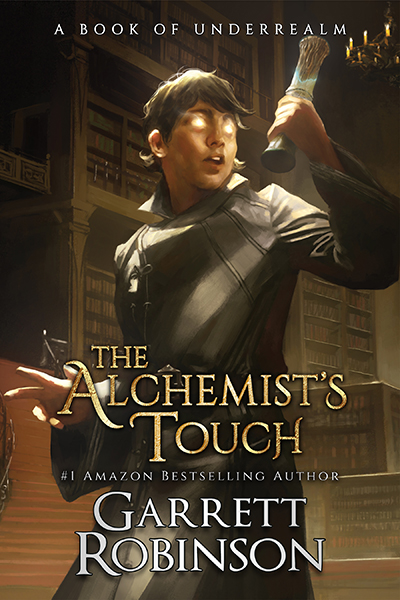 The Alchemist's Touch, by #1 Amazon Bestselling author Garrett Robinson