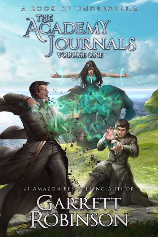 The Academy Journals Volume One, by #1 Amazon Bestseller Garrett Robinson