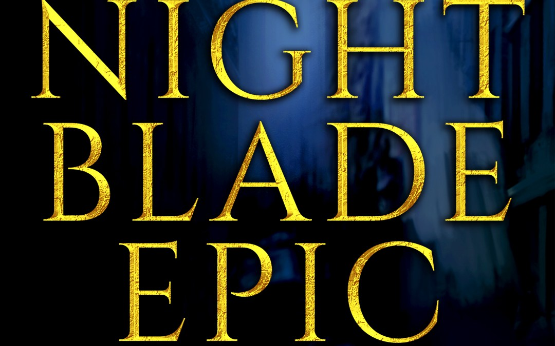NBE013 The Nightblade Epic Podcast, Episode 13