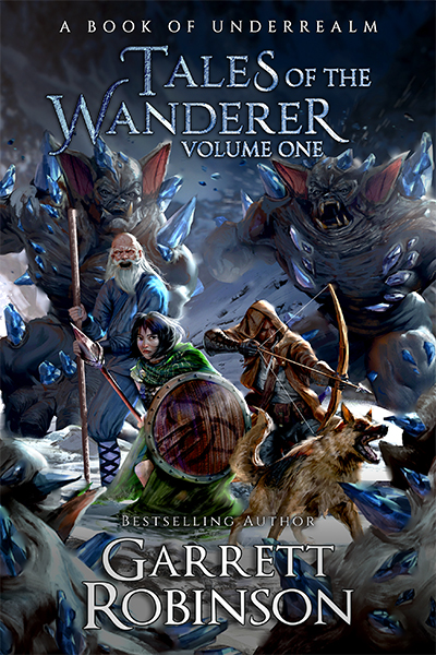 Tales of the Wanderer Volume One, by #1 Amazon Bestselling Author Garrett Robinson