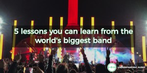 5 lessons you can learn from the world's biggest band