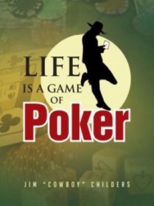 Life is a Game of Poker