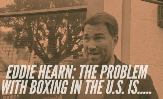 EDDIE HEARN THE PROBLEM WITH BOXING