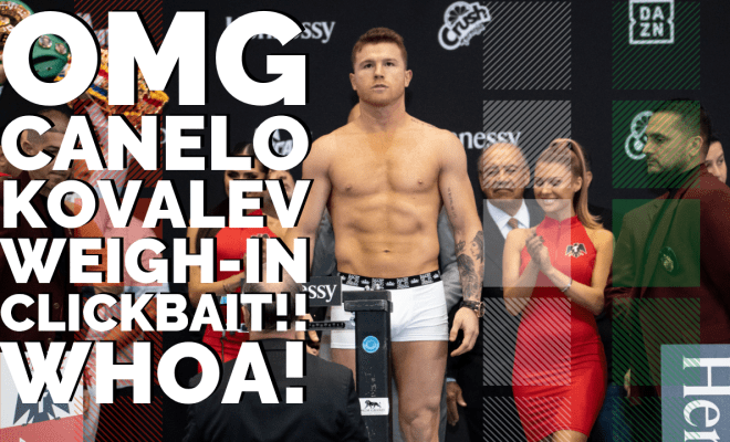 CaneloKovalev Weigh in clickbait