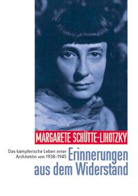 Margarete Schütte-Lihotzky, libro Memorias de la resistencia