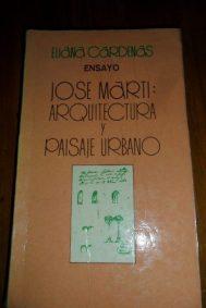 Eliana Cárdenas, José Martí: Arquitectura y paisaje urbano