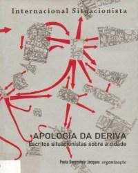 Paola Berenstein Jacques. Apologia da Deriva.