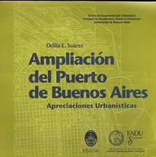 Odilia Suárez, Ampliación del Puerto de Buenos Aires, Apreciaciones urbanísticas