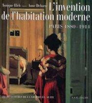 Anne Debarre, libro L'invention de l'habitation moderne. Paris 1880-1914, 1995