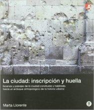 Marta Llorente, La ciudad: inscripción y huella