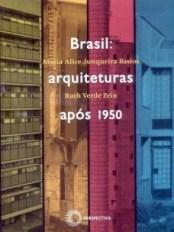 Maria Alice Junqueira Bastos, Brasil arquiteturas após 1950