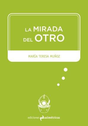 María Teresa Muñoz, La Mirada del Otro