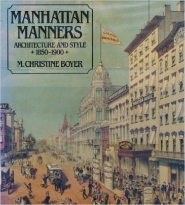 M. Christine Boyer. Portada del libro 'Manhattan Manners: Architecture and Style 1850-1900'. Rizzoli. 1985.