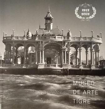 Diana Saiegh, Publicación: Museo de Arte deTigre 100 años y mas 1912-2012. 2012.