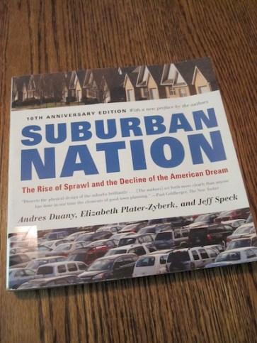 Andrés Duany, Elizabeth Plater-Zyberk y Jeff Speck, Suburban Nation, 2000