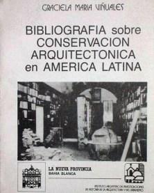 Graciela Viñuales; Bibliografia sobre conservacion arquitectonica en America Latina, Instituto Argentino de Investigaciones de Historia de la Arquitectura y del Urbanismo.