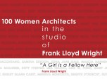 "Eleanore Pettersen. ""A Girl is a Fellow Here"" ~ 100 Women in the Studio of Frank Lloyd Wright. BWAF DVD cover."