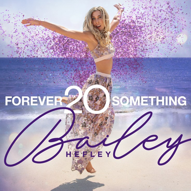 Bailey Hefley on Forever 20 Somehting cover art