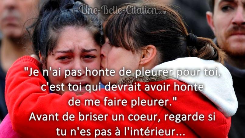 Je N Ai Pas Honte De Pleurer Pour Toi C Est Toi Qui Devrait
