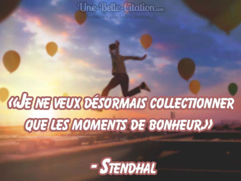 je-ne-veux-desormais-collectionner-que-les-moments-de-bonheur-citation-stendhal