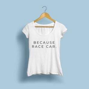 Photos T-shirt boutique en ligne Une Fille au Volant because racecar