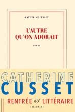 L'autre qu'on adorait- Catherine Cusset