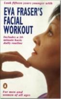 Eva Fraser's Facial Workout (Penguin Health Care & Fitness)