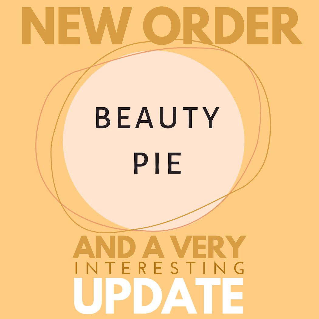 BEAUTY PIE ORDER AND UPDATE