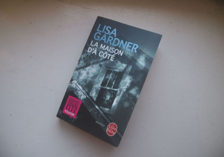 La maison d'à-côté Lisa Gardner