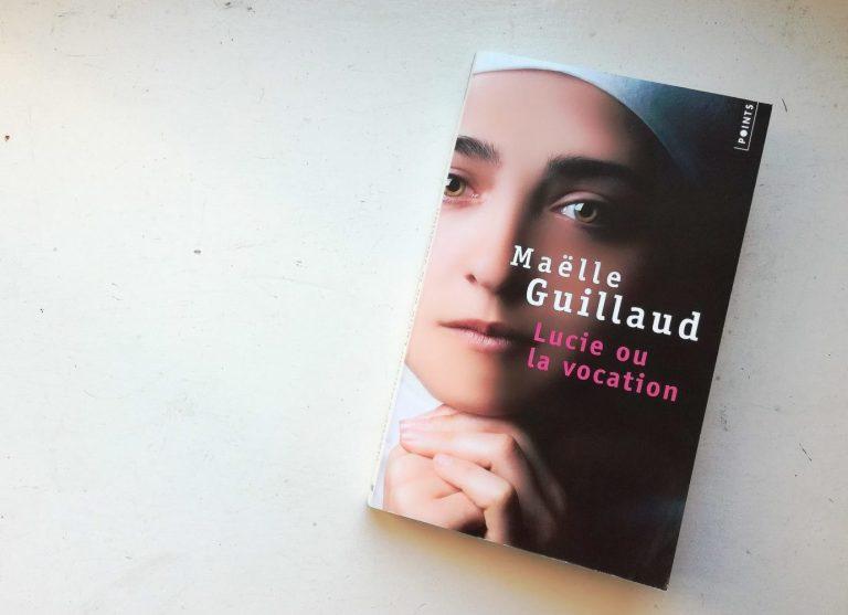 Maëlle Guillaud Lucie ou la vocation