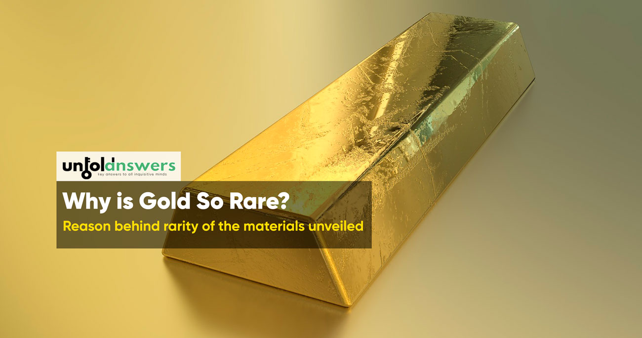 Why is gold rare? Reason behind rarity of materials unveiled!