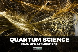 Quantum Science Real Life Applications
