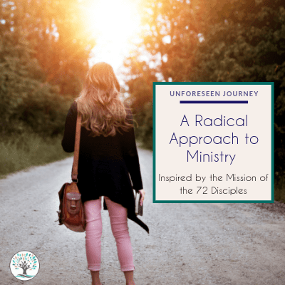 A Radical Approach to Ministry – Inspired by the mission of the 72 Disciples