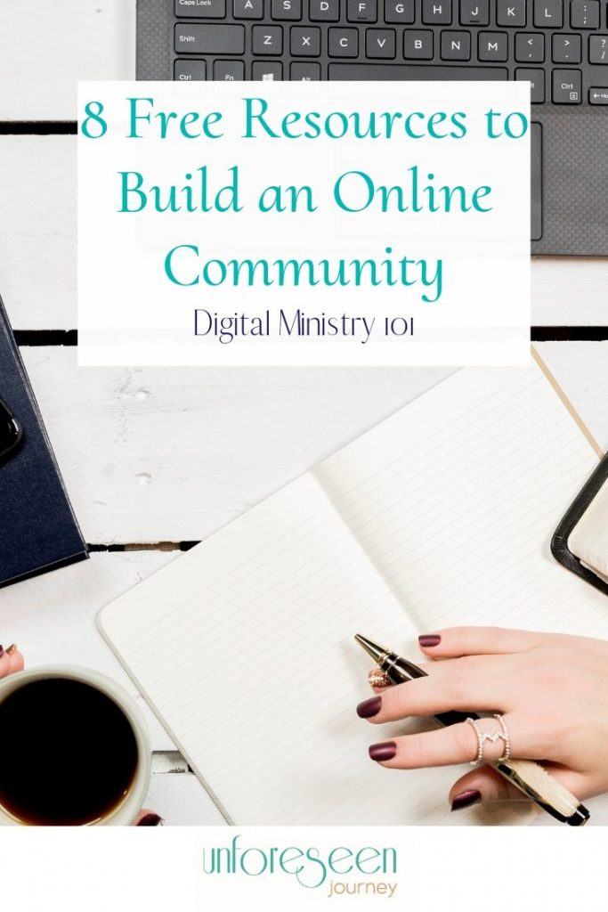 "Image shows a keyboard and a womens hand holding a pen over an open lined notebook while her other hand holds coffee . Text overlay reads ""8 Free Resources to Build and Online Community - Digital ministry 101"" - Unforeseen Journey"