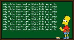 """Is """"Biblical Truth"""" all that matters?"""