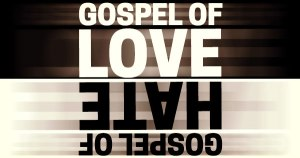 The Gospel of Hate