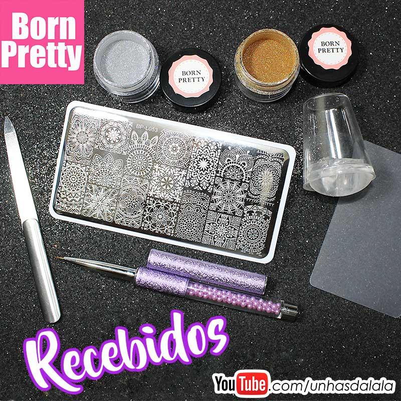 RECEBIDOS: Born Pretty Store | Março de 2017