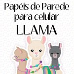 PAPÉIS DE PAREDE PARA CELULAR DE LLAMA
