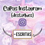 CAPAS PARA DESTAQUE DO INSTAGRAM – ESCRITAS