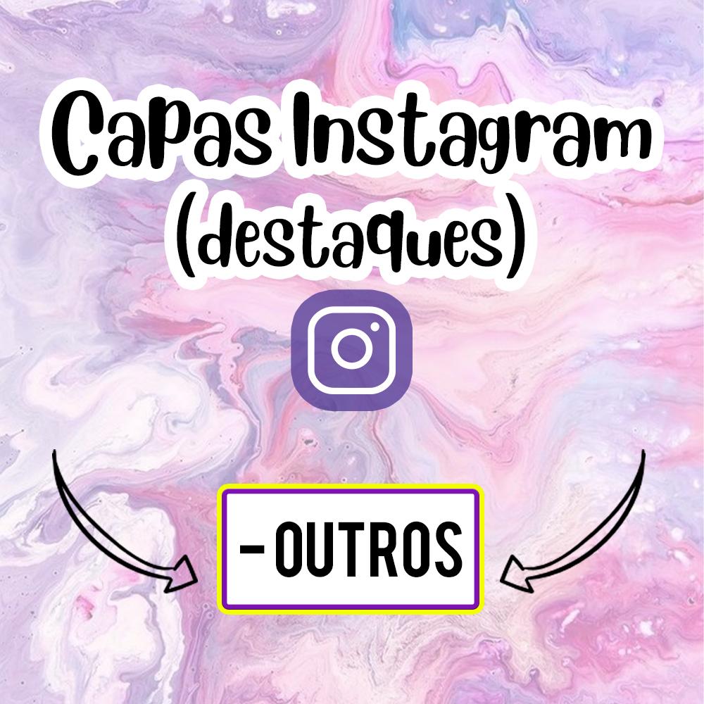 CAPAS PARA DESTAQUE DO INSTAGRAM - OUTROS