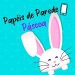 PAPÉIS DE PAREDE PARA CELULAR PÁSCOA