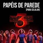 PAPÉIS DE PAREDE PARA CELULAR STRANGER THINGS 3