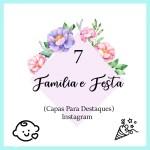 CAPAS PARA DESTAQUE DO INSTAGRAM FLORES – família e festa