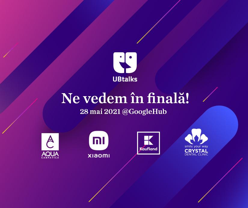 ubtalks ub talks unibuc finala 2021 kaufland aqua carpatica xiaomi crystal dental clinic