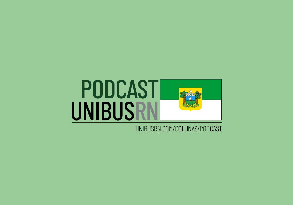 Podcast UNIBUS RN #09: O grande pacote de atualizações no transporte público de Natal